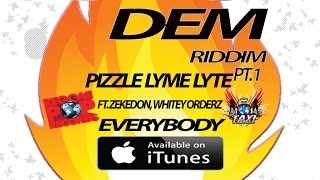 Pizzle Lyme Lite - Everybody (Raw) [Gas Dem Riddim] July 2015