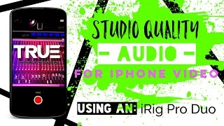 studio quality audio for iphone video using an irig pro duo