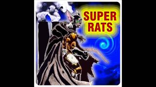 "Super Rats ""Another Glass Of Whatever"""
