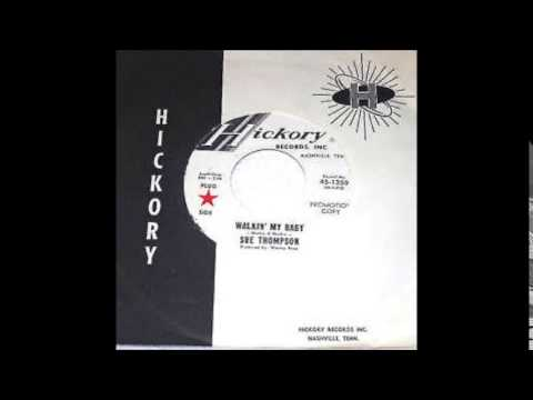 Walkin' My Baby - Sue Thompson ( on intro) 1965 Hickory 1359