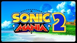 Sonic Mania 2 - My Thoughts