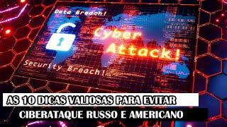 As 10 Dicas Valiosas Para Evitar Ciberataque Russo E Americano