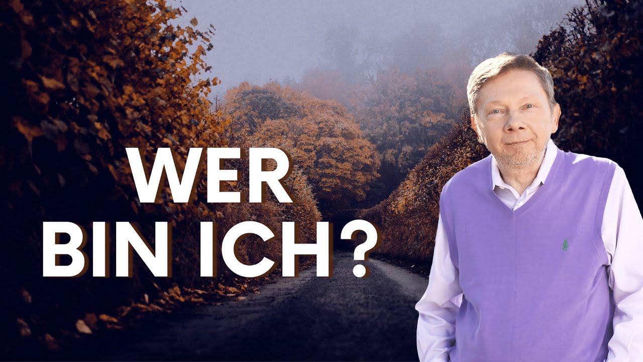 Wer bin ich? - Eckhart Tolle Deutsch