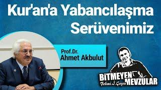 Kur'an'a Yabancılaşma Serüvenimiz (Ahmet Akbulut)