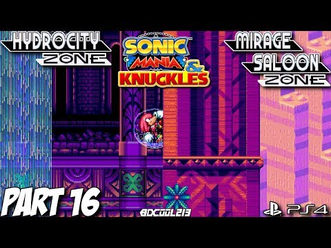 Sonic Mania Knuckles Gameplay Walkthrough Part 16 - Hydrocity Zone & Mirage Saloon Zone - PS4