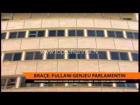 Braçe: Fullani gënjen parlamentin - Top Channel Albania - News - Lajme