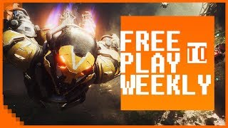 Free to Play Weekly - Anthem Had a Shot at Being F2P! Ep 359