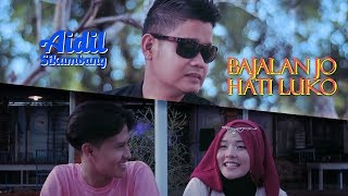 Aidil Sikumbang - Bajalan Jo Hati Luko (Official Music Video)