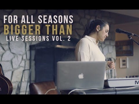 For All Seasons - Bigger Than (Live Sessions Vol. 2)