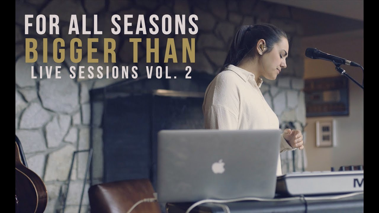 for all seasons bigger than live sessions vol  for all seasons bigger than live sessions vol 2