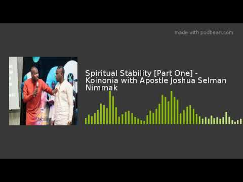 Spiritual Stability [Part One] - Koinonia with Apostle Joshua Selman Nimmak