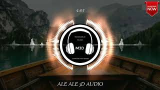 Ale Ale (Tamil) 3D Audio Song | Use Headphones | Bass Boosted | Mixhound 3D Studio