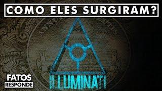 Qual a Origem dos Illuminatis FATOS RESPONDE