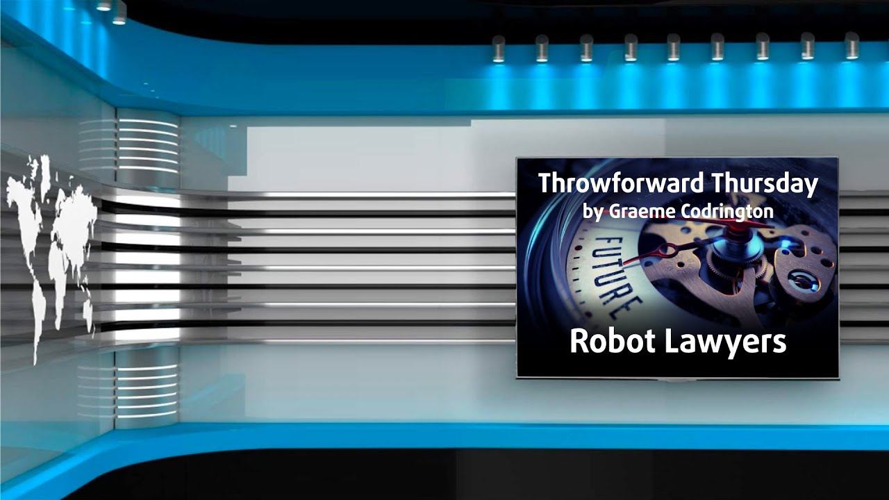 Throwforward Thursday 16: Robot Lawyers