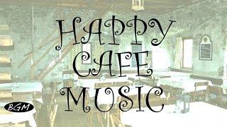 【HAPPY CAFE MUSIC】Jazz & Bossa Nova Instrumental Music - Relaxing Background Music