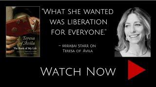 SDI Learns: Teresa of Avila - Contemplative Revolutionary - IV with Mirabai Starr