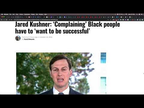 "According To Jared Kushner ""Black people have to 'want to be successful"""