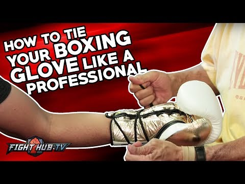 HOW TO TIE YOUR BOXING GLOVE LIKE A PROFESSIONAL FIGHTER FOR BOXING & MMA