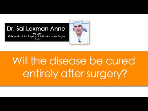Will the disease be cured entirely after surgery ? by Dr. Sai Laxman anne