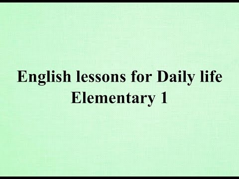 English lessons for Daily life - Dialogues and Conversations - Elementary 1