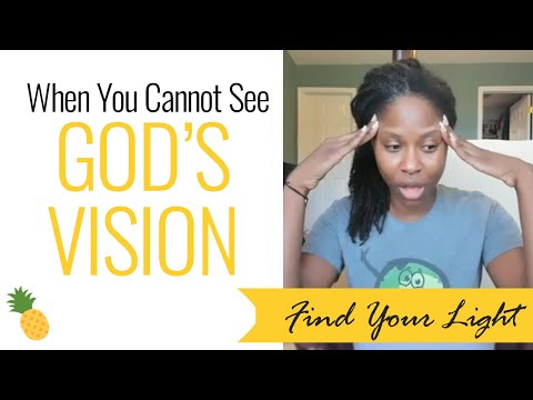 When You Cannot See God's Vision ✨