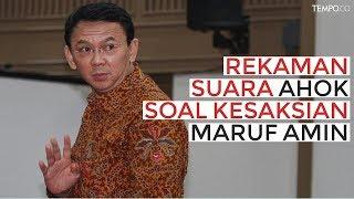 Download Video Ini Rekaman Suara Ahok terkait Kesaksian Maruf Amin MP3 3GP MP4