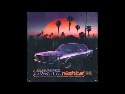 """DryBoy Feat. Clever - """"Summer Nights"""" OFFICIAL VERSION"""