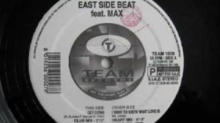 East Side Beat  Feat. Max - I Want To Know What Love Is