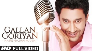 """Gallan Goriyan Harbhajan Mann"" {Full Song} 