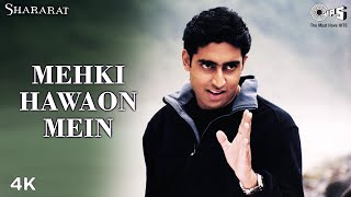 Mehki Hawaon Mein | Abhishek Bachchan | KK | Sonu Nigam | Shararat Movie | Bollywood Hindi Song