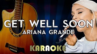 Get Well Soon - Ariana Grande | Acoustic Guitar Karaoke Version Instrumental Lyrics Cover