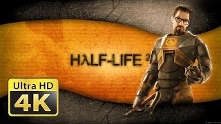 Old Games in 4k : Half Life 2