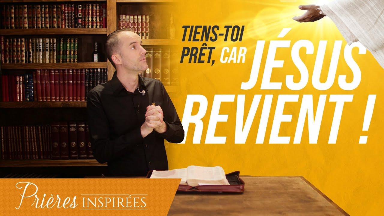 Tiens-toi prêt, car Jésus revient ! - Prières inspirées - Jérémy Sourdril