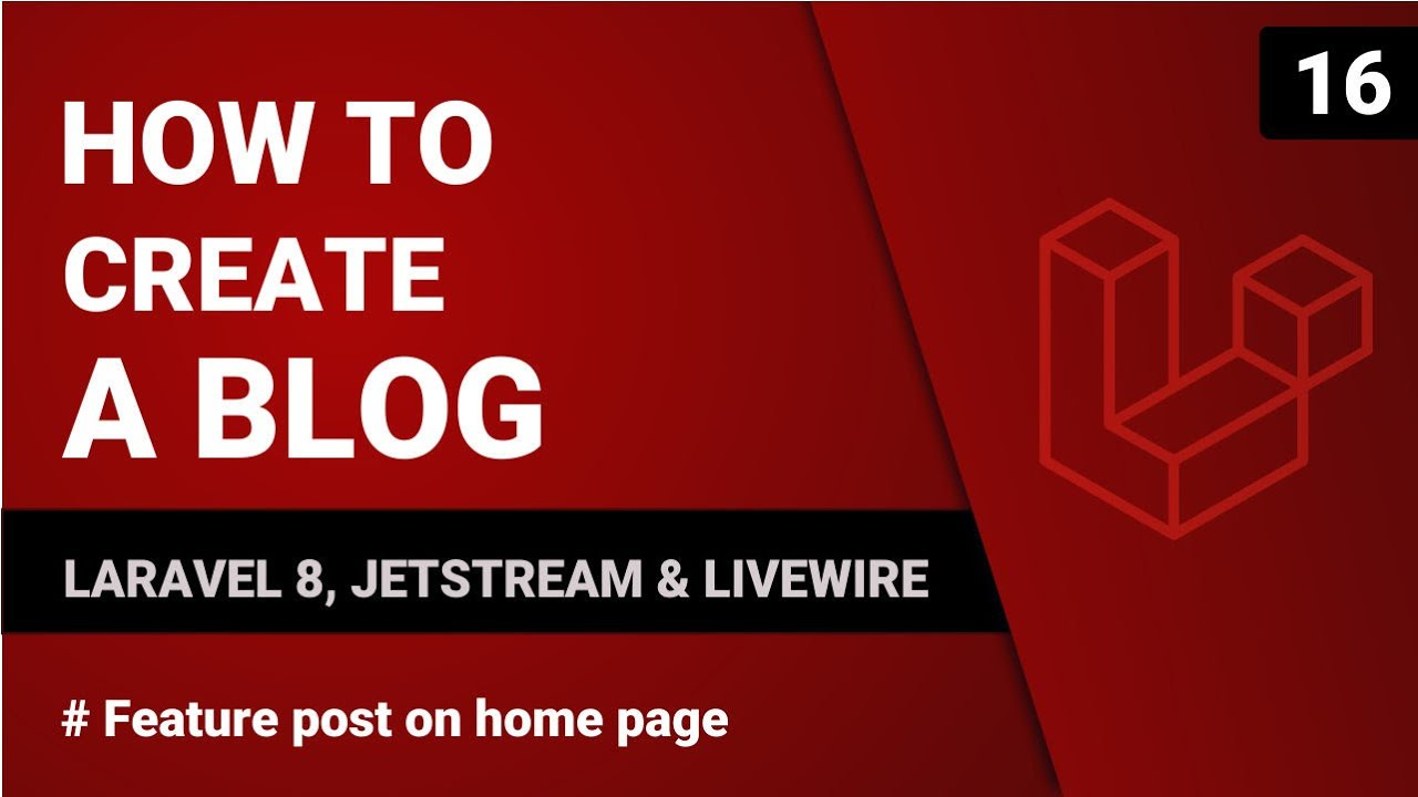 Feature Post on Home Page - Laravel 8, Jetstream and Livewire - Part 15