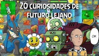 20 curiosidades de futuro lejano/pvz2/Lucarioman5000