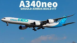 Should Airbus Release the A340neo?