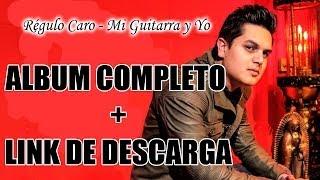 Regulo Caro - Mi Guitarra y Yo [Album Completo + Link de Descarga]