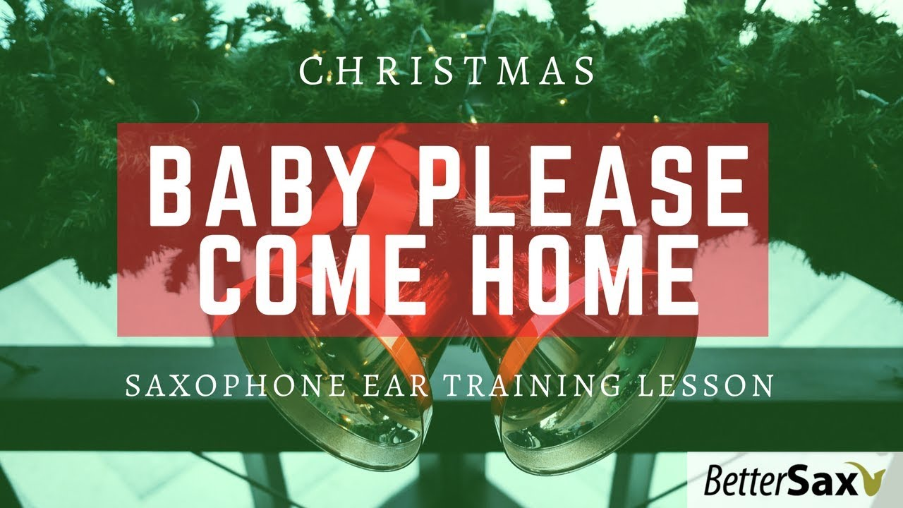 Play sax by ear christmas baby please come home youtube play sax by ear christmas baby please come home hexwebz Images