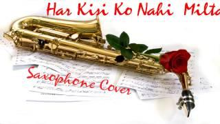 #51:-Har Kisi ko Nahi Milta| Janbaaz| Sadhna Sargam|Manhar Udhas|Saxophone Cover|Suhel Khilji
