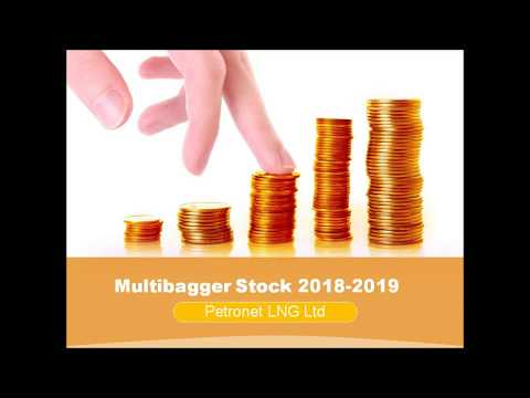 Multibagger Stock for 2018-2019 (Petronet LNG Ltd)