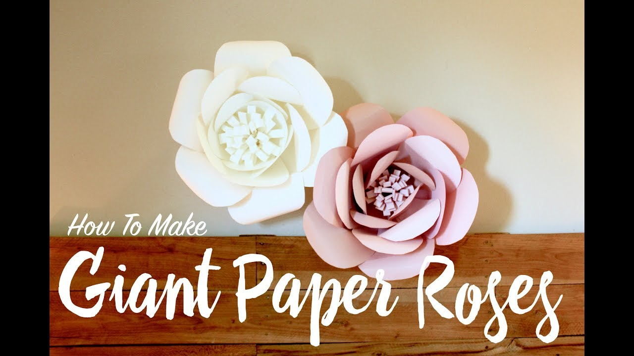 How To Make Giant Paper Roses Youtube