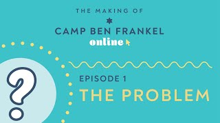 The Making Of Camp Ben Frankel Online, Episode 1