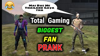 FUNNY PRANK WITH TOTAL GAMING FAN - Garena Free Fire - Desi Gamers
