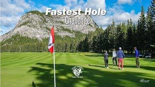 Fastest Hole Challenge - Banff Springs