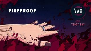 Download Mp3 Vax - Fireproof Feat Teddy Sky