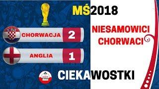 Chorwacja - Anglia 2:1 mecz Ciekawostki 2018