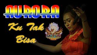 AURORA - Ku Tak Bisa voc. CINDY MARENTA ( live #GOFUNBOJONEGORO2019 )