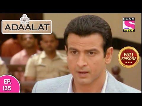 Adaalat - Full Episode 135 - 22nd  May, 2018