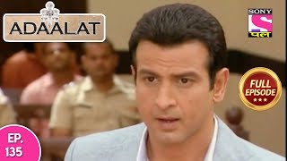 Adaalat - Full Episode 135 - 22nd  May, 2018