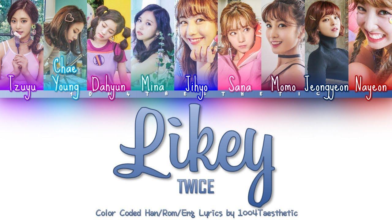 251d891477 TWICE (트와이스) - Likey (라이키) Color Coded Han Rom Eng Lyrics ...